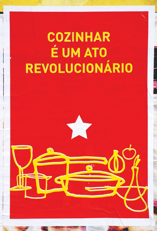 Cozinhar é um ato revolucionário - Cartaz lambe-lambe do Grupo Poro
