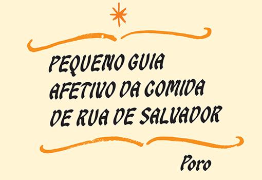 Guia Afetivo da Comida de rua de Salvador - Poro